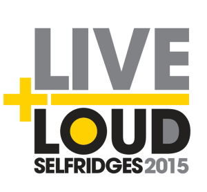 Selfridges Live Loud 2015